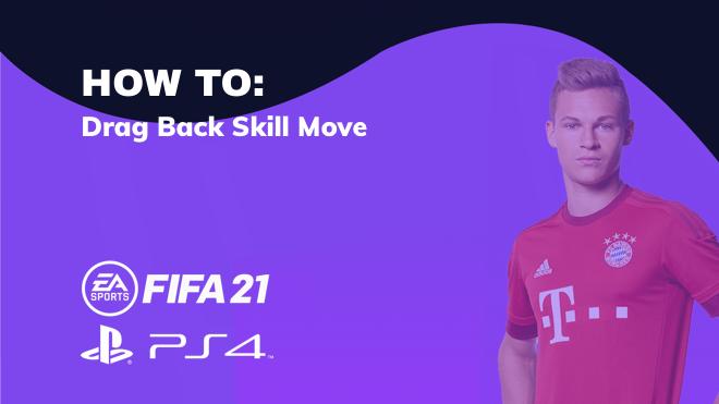 HOW-TO-DRAG-BACK-SKILL-MOVE-FIFA21