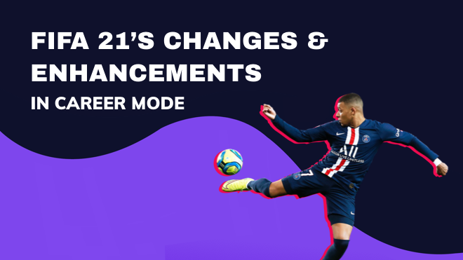 changes in fifa 21 career mode