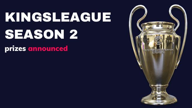 kingsleague season 2 prizes
